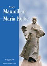 Svatý Maxmilián Maria Kolbe